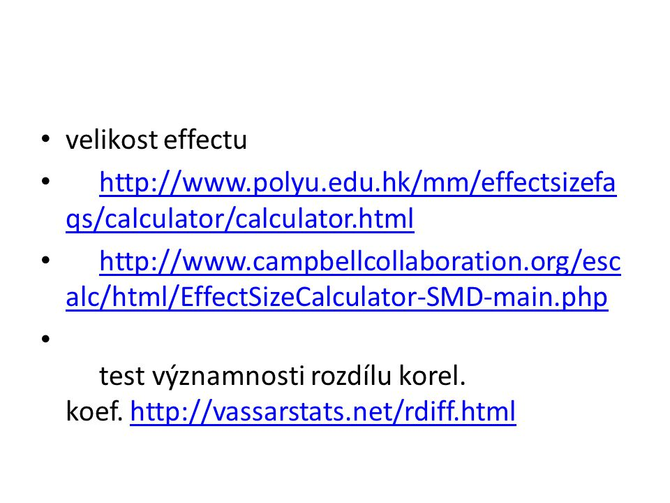 velikost effectu http://www.polyu.edu.hk/mm/effectsizefaqs/calculator/calculator.html.