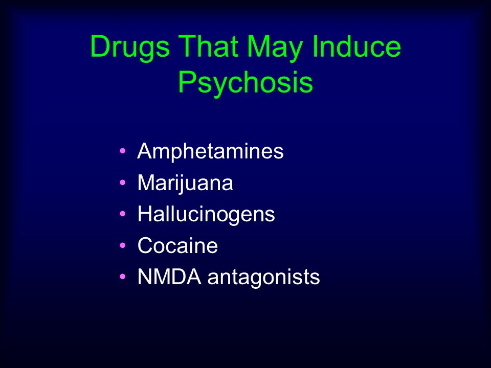 Drugs That May Induce Psychosis