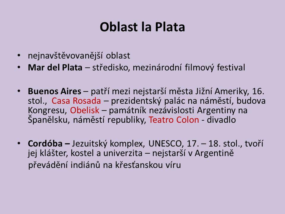 Oblast la Plata nejnavštěvovanější oblast