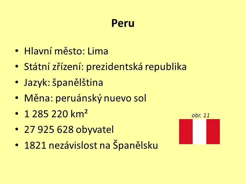 Peru Hlavní město: Lima Státní zřízení: prezidentská republika