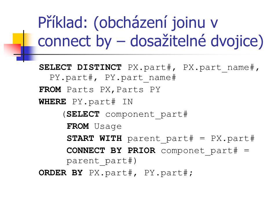 Příklad: (obcházení joinu v connect by – dosažitelné dvojice)