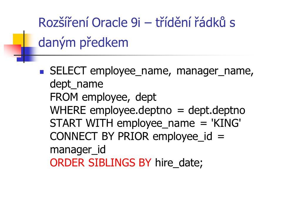 Rozšíření Oracle 9i – třídění řádků s daným předkem