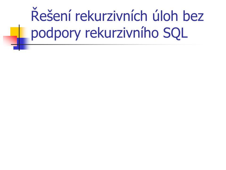 Řešení rekurzivních úloh bez podpory rekurzivního SQL