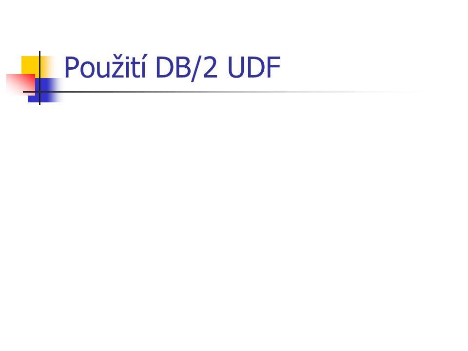 Použití DB/2 UDF