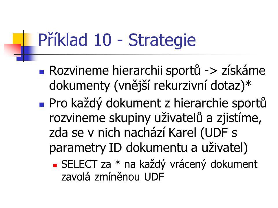 Příklad 10 - Strategie Rozvineme hierarchii sportů -> získáme dokumenty (vnější rekurzivní dotaz)*