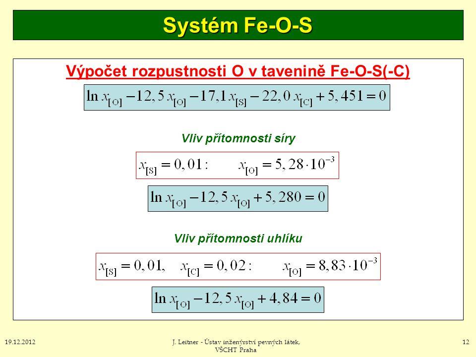 Výpočet rozpustnosti O v tavenině Fe-O-S(-C) Vliv přítomnosti uhlíku