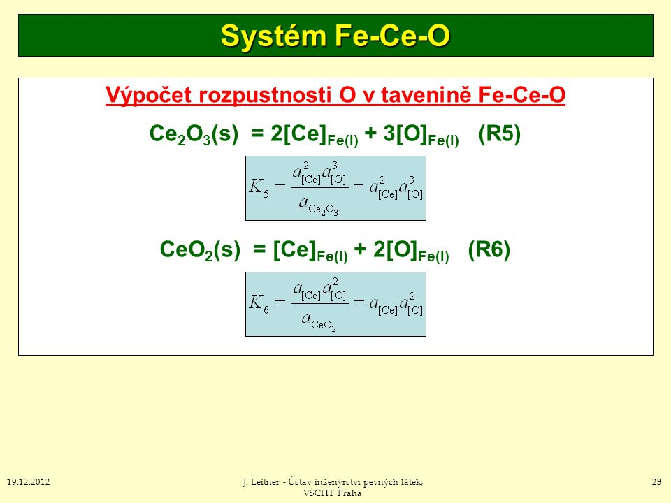 Systém Fe-Ce-O Výpočet rozpustnosti O v tavenině Fe-Ce-O