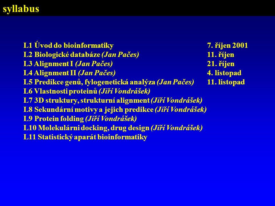 syllabus L1 Úvod do bioinformatiky 7. říjen 2001