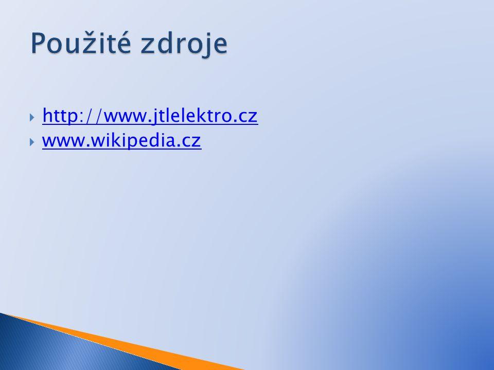 Použité zdroje http://www.jtlelektro.cz www.wikipedia.cz