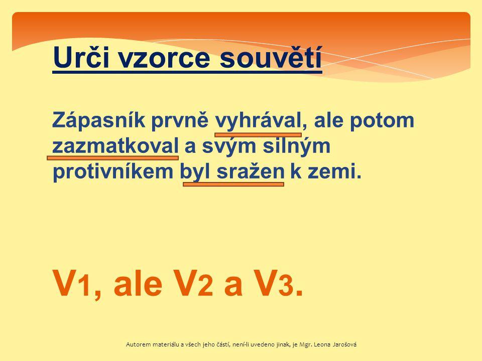 V1, ale V2 a V3. Urči vzorce souvětí