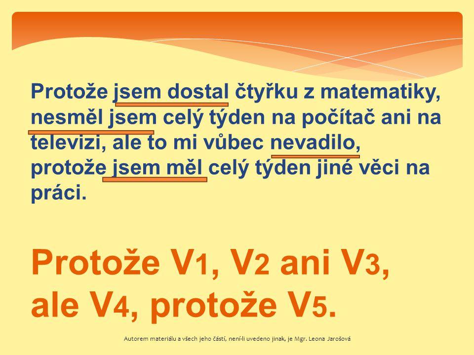 Protože V1, V2 ani V3, ale V4, protože V5.