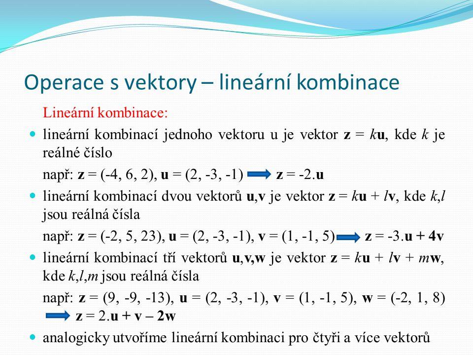 Operace s vektory – lineární kombinace