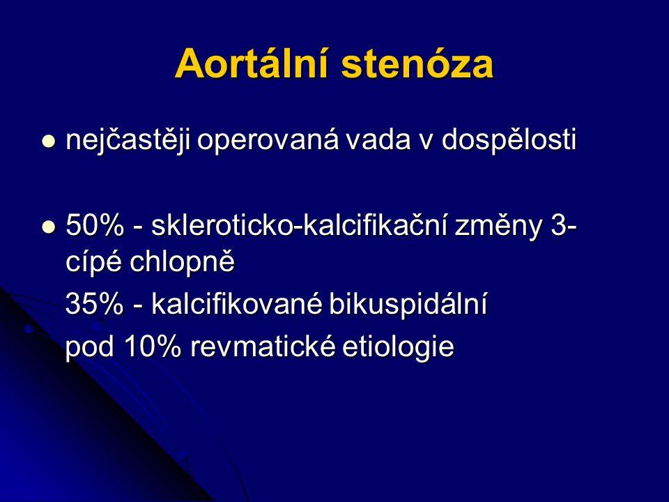 Aortální stenóza nejčastěji operovaná vada v dospělosti
