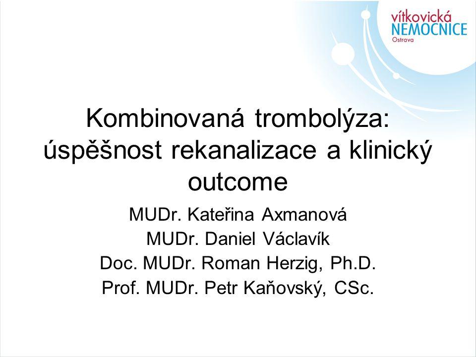 Kombinovaná trombolýza: úspěšnost rekanalizace a klinický outcome