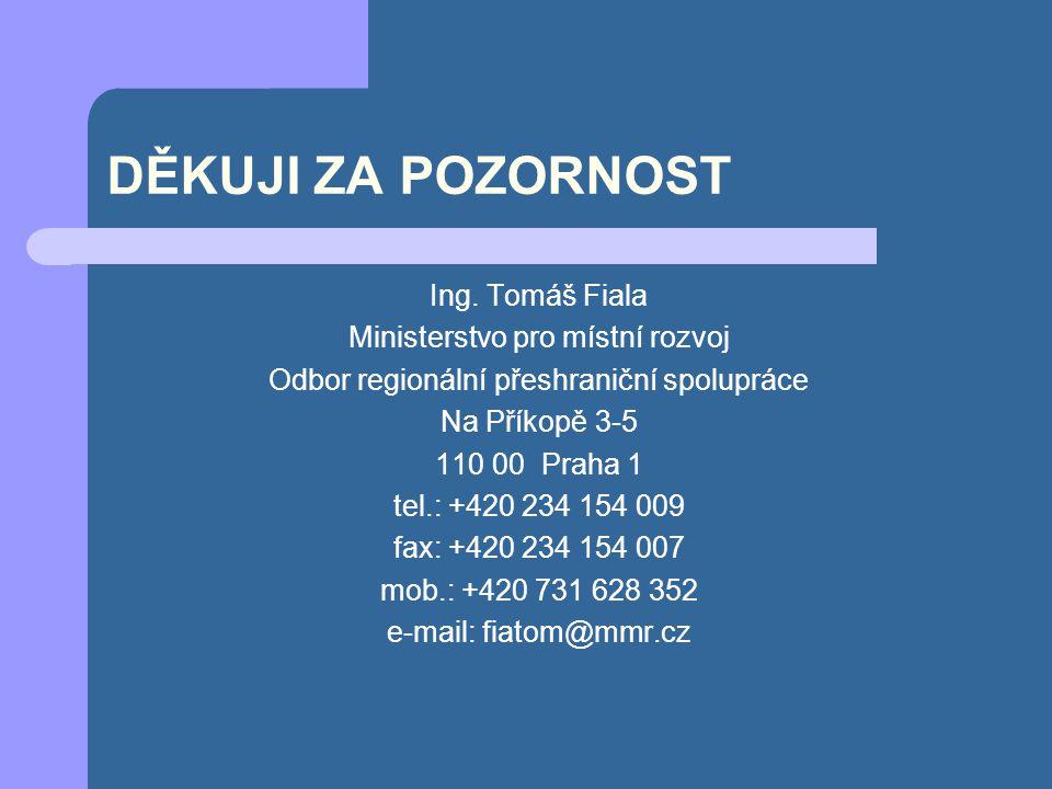 DĚKUJI ZA POZORNOST Ing. Tomáš Fiala Ministerstvo pro místní rozvoj