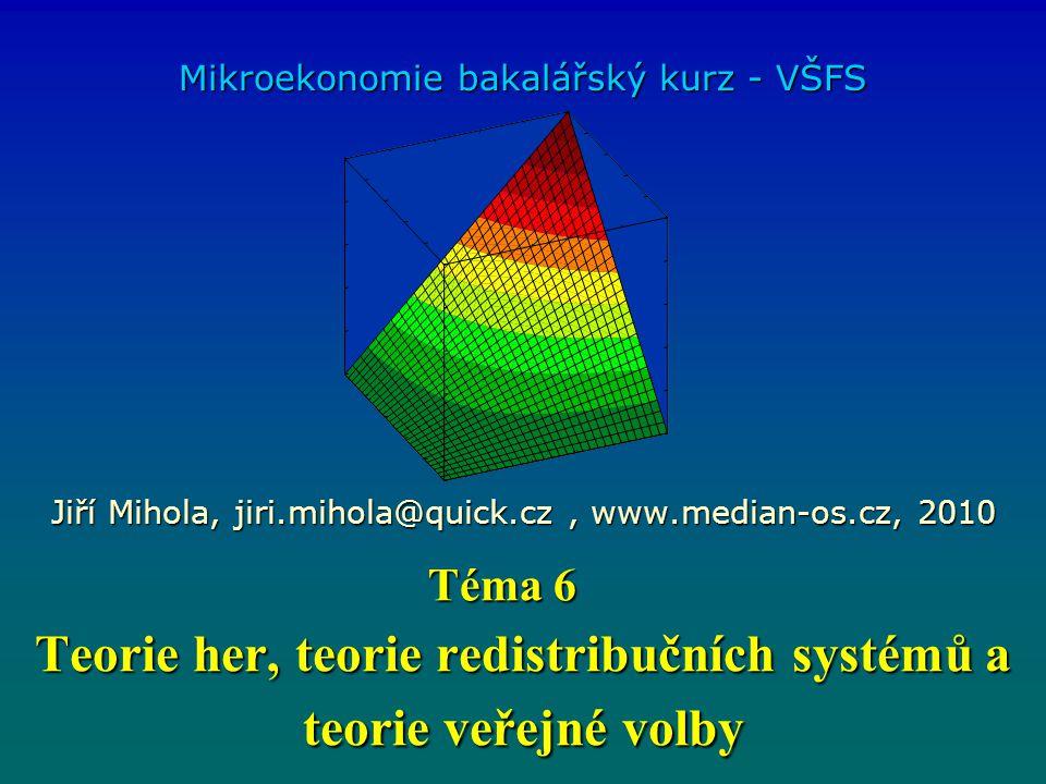 Teorie her, teorie redistribučních systémů a teorie veřejné volby