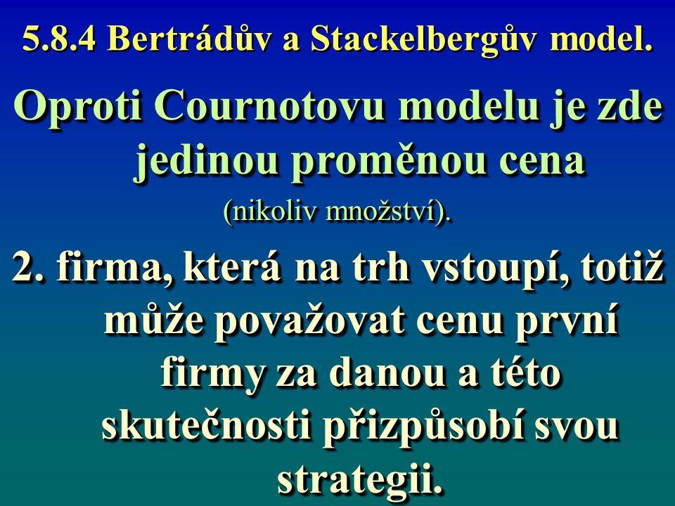 5.8.4 Bertrádův a Stackelbergův model.