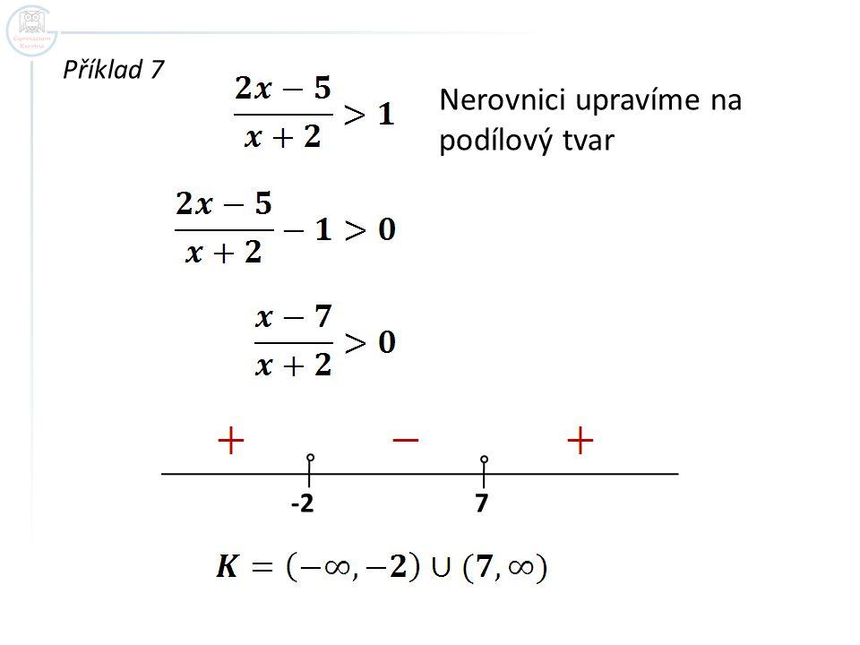 Nerovnici upravíme na podílový tvar