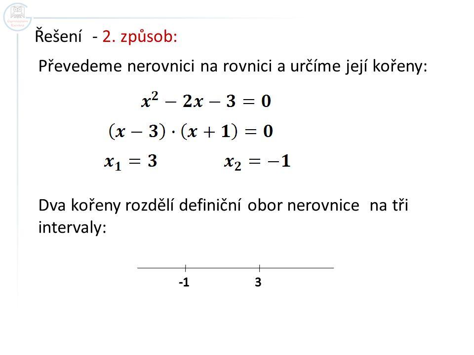 Převedeme nerovnici na rovnici a určíme její kořeny: