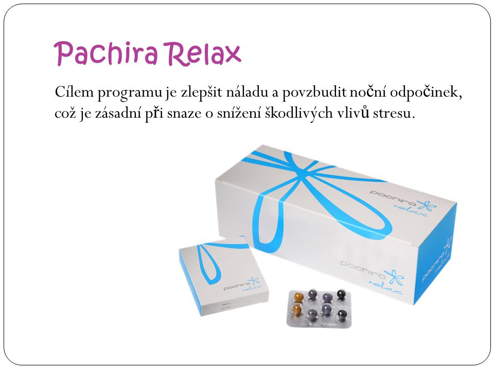 Pachira Relax Cílem programu je zlepšit náladu a povzbudit noční odpočinek, což je zásadní při snaze o snížení škodlivých vlivů stresu.