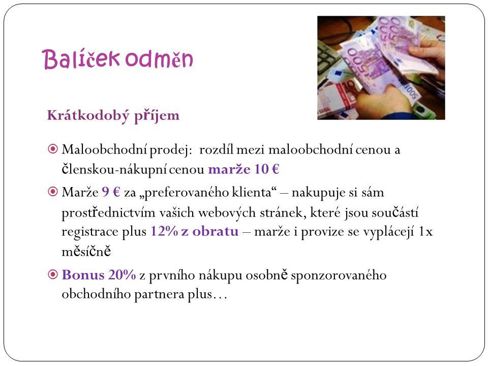 Balíček odměn Krátkodobý příjem