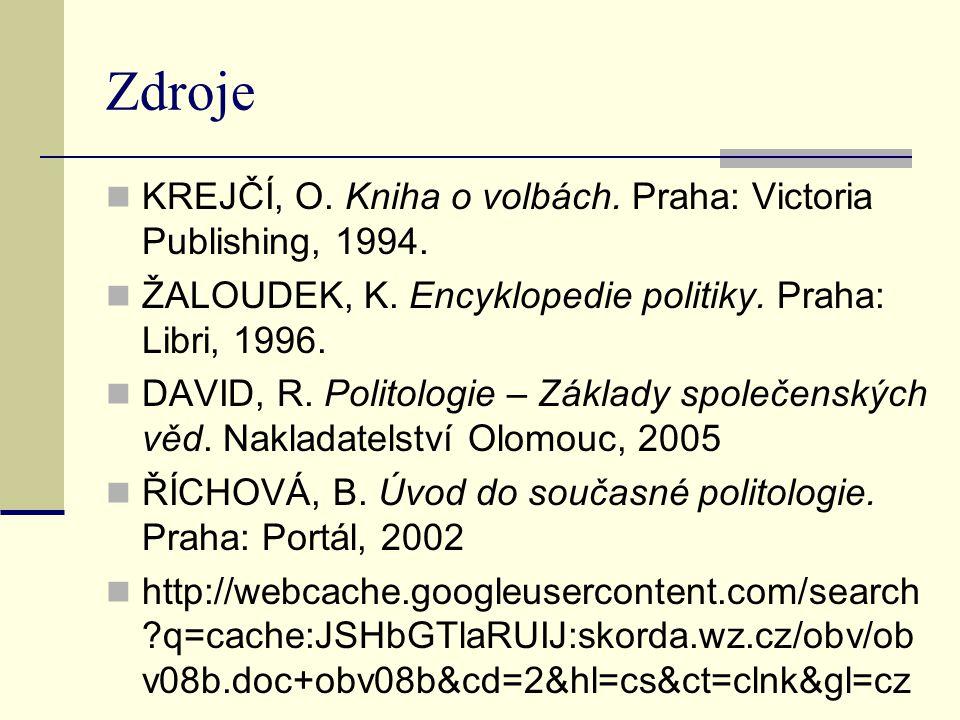 Zdroje KREJČÍ, O. Kniha o volbách. Praha: Victoria Publishing, 1994.