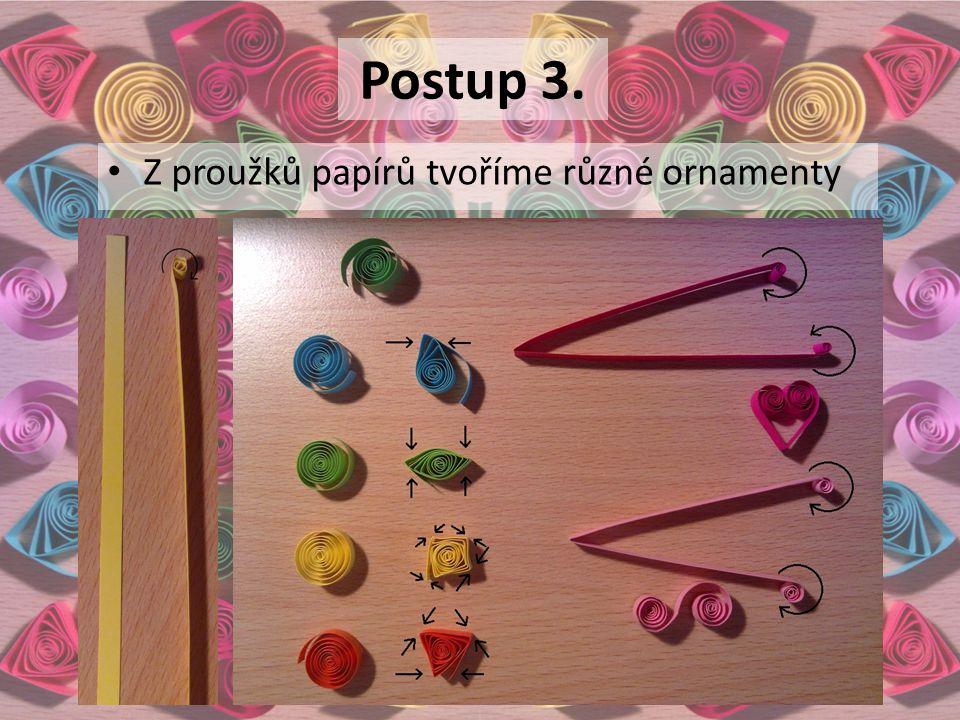 Postup 3. Z proužků papírů tvoříme různé ornamenty