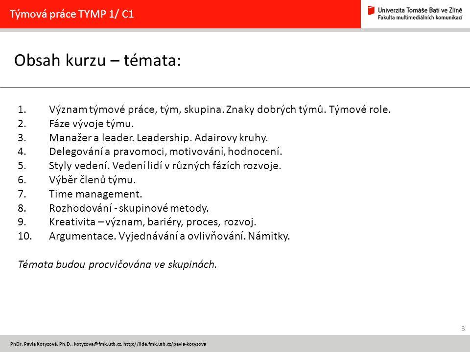 Obsah kurzu – témata: Týmová práce TYMP 1/ C1