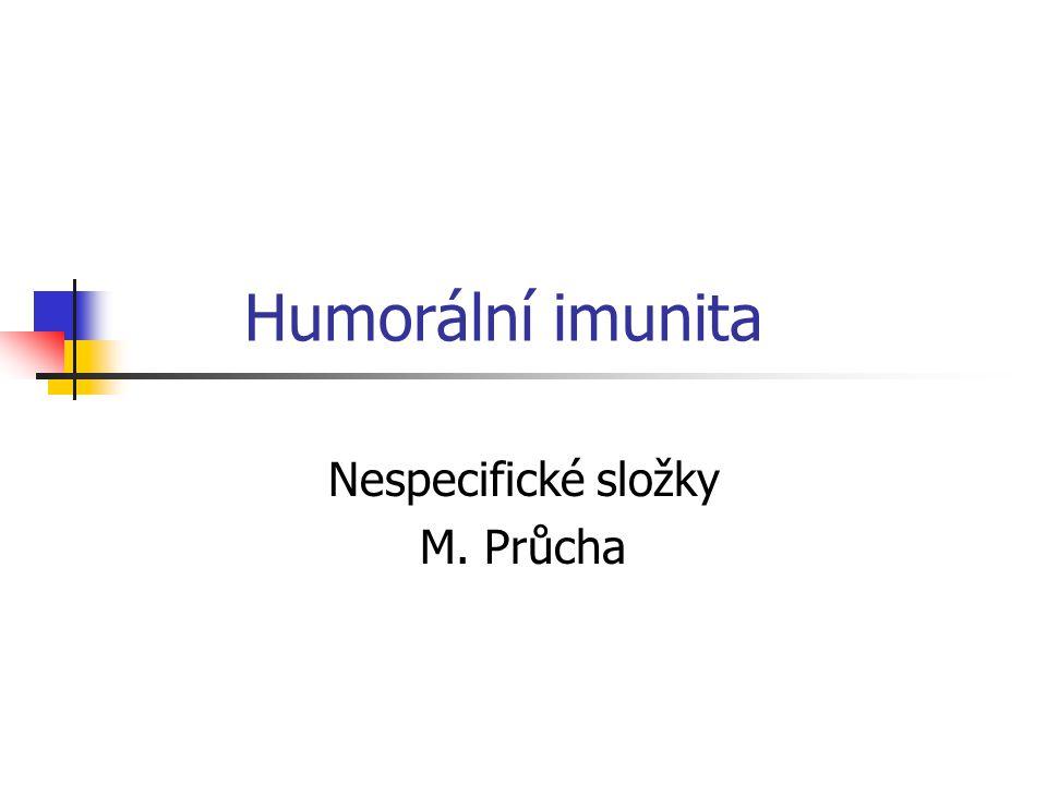Nespecifické složky M. Průcha