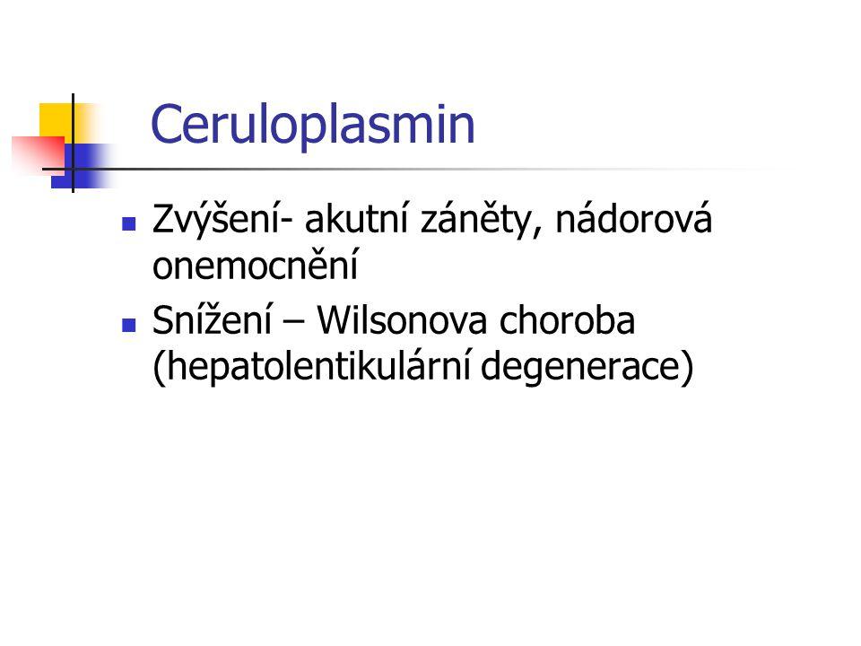Ceruloplasmin Zvýšení- akutní záněty, nádorová onemocnění