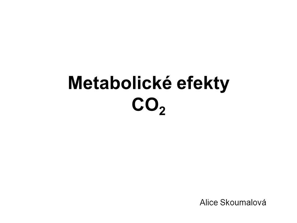 Metabolické efekty CO2 Alice Skoumalová