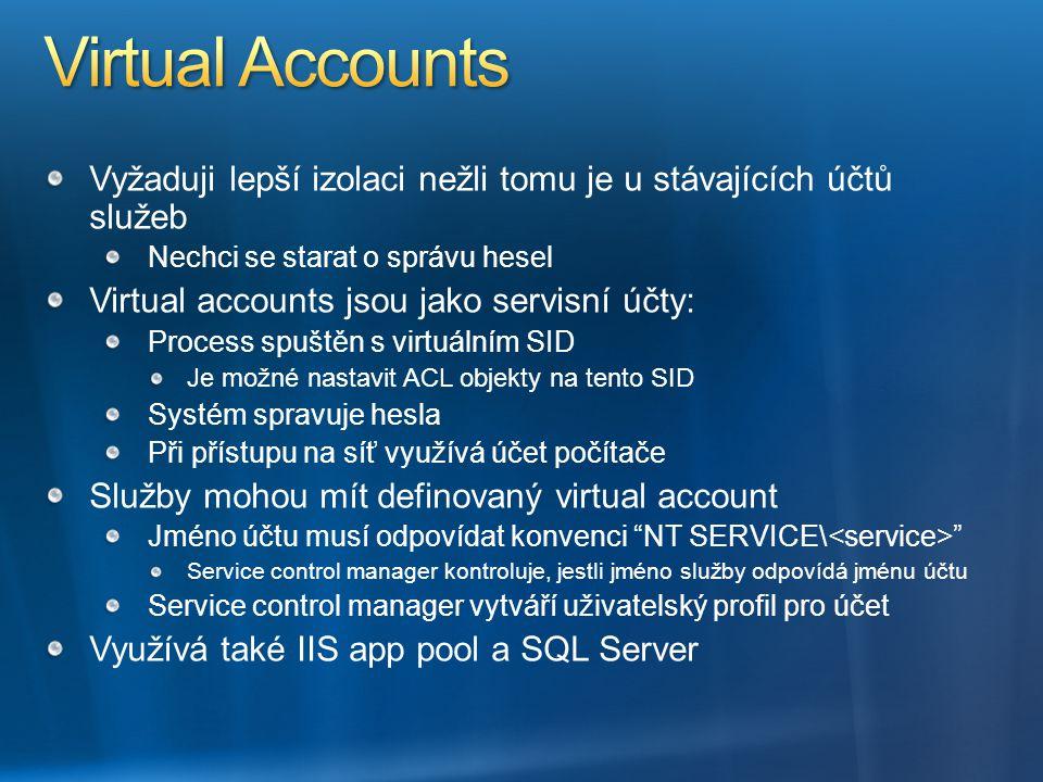 Virtual Accounts Vyžaduji lepší izolaci nežli tomu je u stávajících účtů služeb. Nechci se starat o správu hesel.