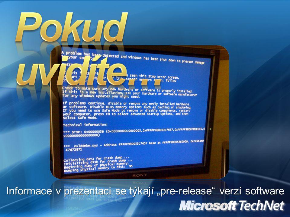 """Informace v prezentaci se týkají """"pre-release verzí software"""