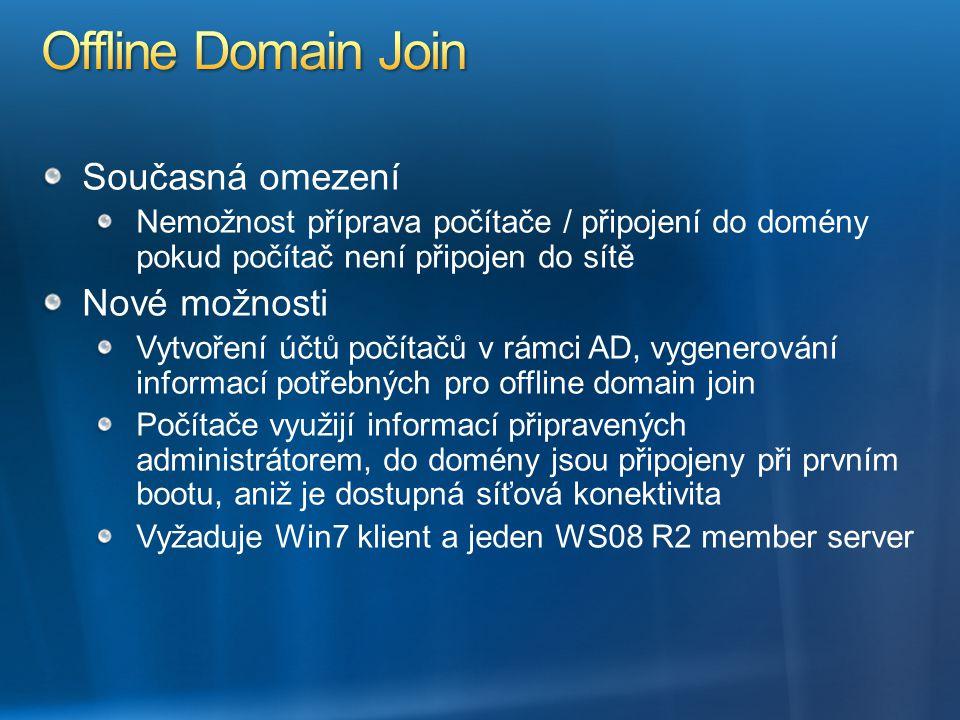 Offline Domain Join Současná omezení Nové možnosti