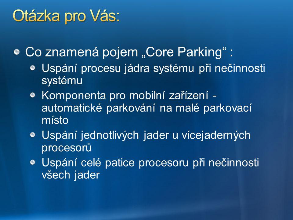 """Otázka pro Vás: Co znamená pojem """"Core Parking :"""