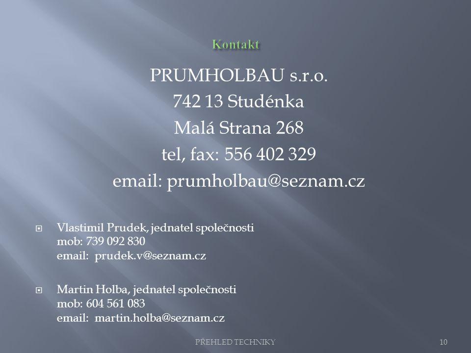 PRUMHOLBAU s.r.o. 742 13 Studénka Malá Strana 268