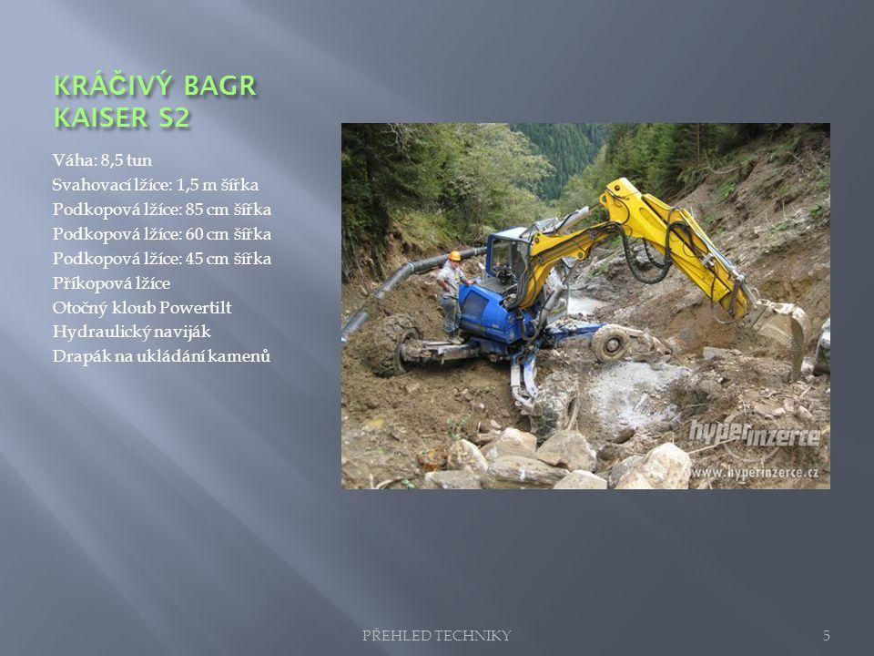 KRÁČIVÝ BAGR KAISER S2 Váha: 8,5 tun Svahovací lžíce: 1,5 m šířka