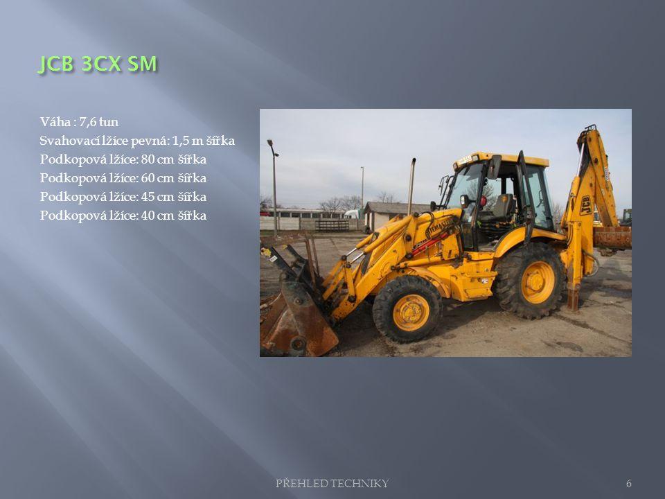 JCB 3CX SM Váha : 7,6 tun Svahovací lžíce pevná: 1,5 m šířka