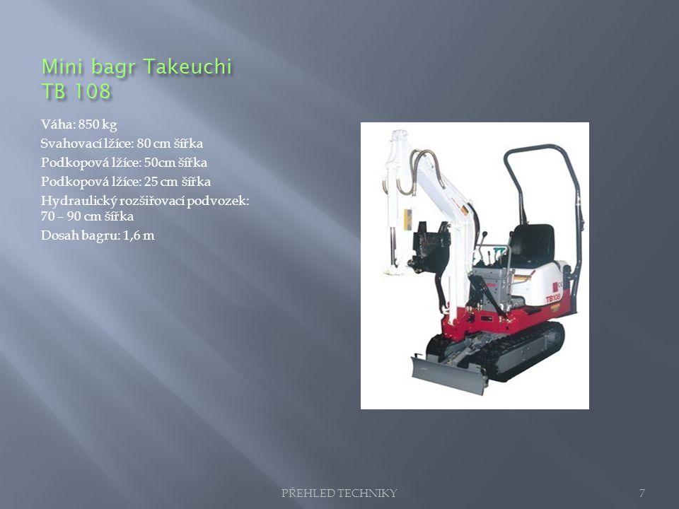 Mini bagr Takeuchi TB 108 Váha: 850 kg Svahovací lžíce: 80 cm šířka