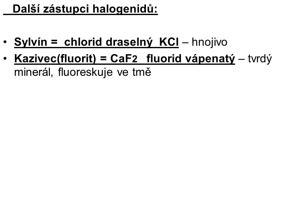 Další zástupci halogenidů: