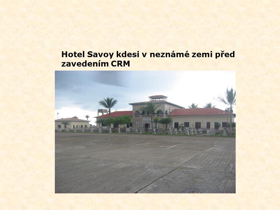 Hotel Savoy kdesi v neznámé zemi před zavedením CRM