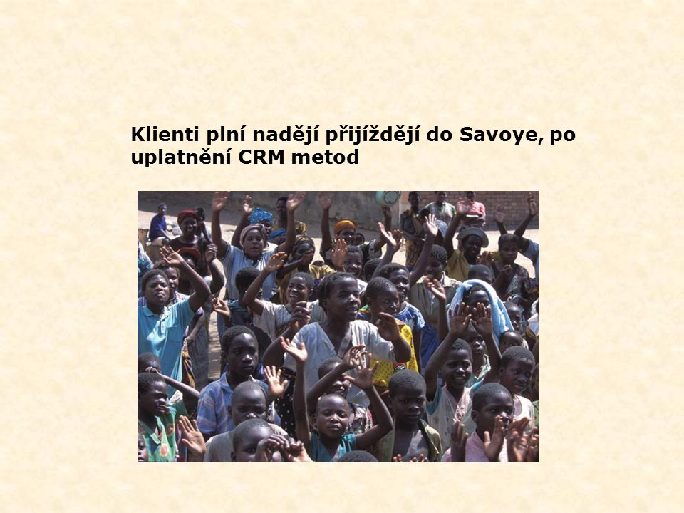 Klienti plní nadějí přijíždějí do Savoye, po uplatnění CRM metod