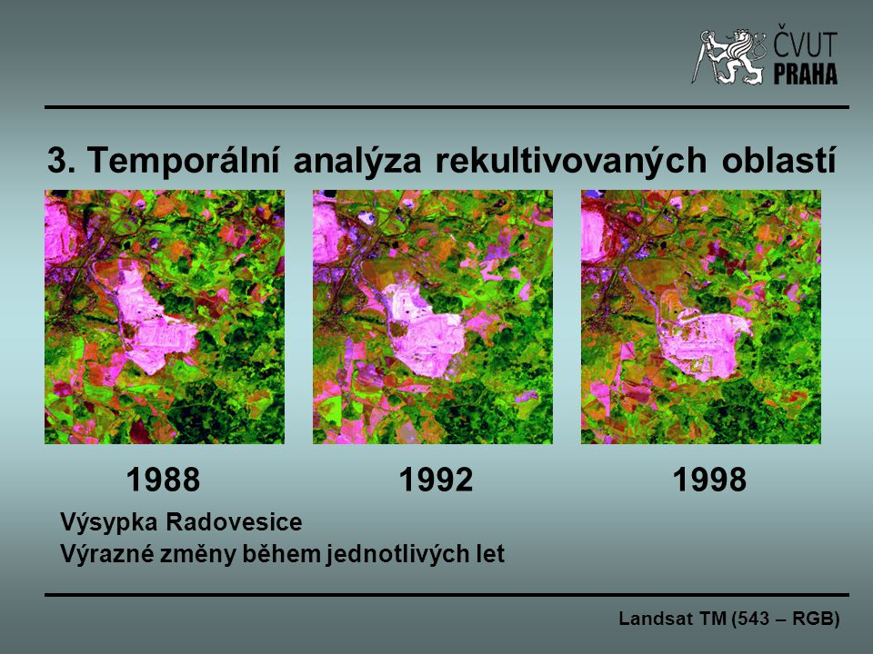 3. Temporální analýza rekultivovaných oblastí