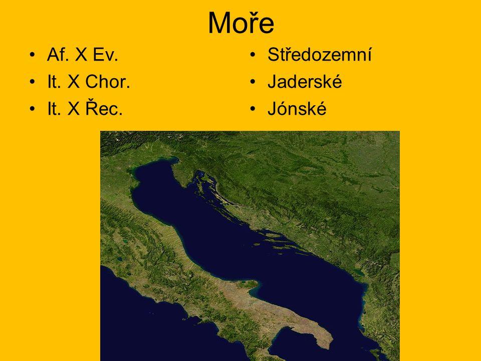 Moře Af. X Ev. It. X Chor. It. X Řec. Středozemní Jaderské Jónské