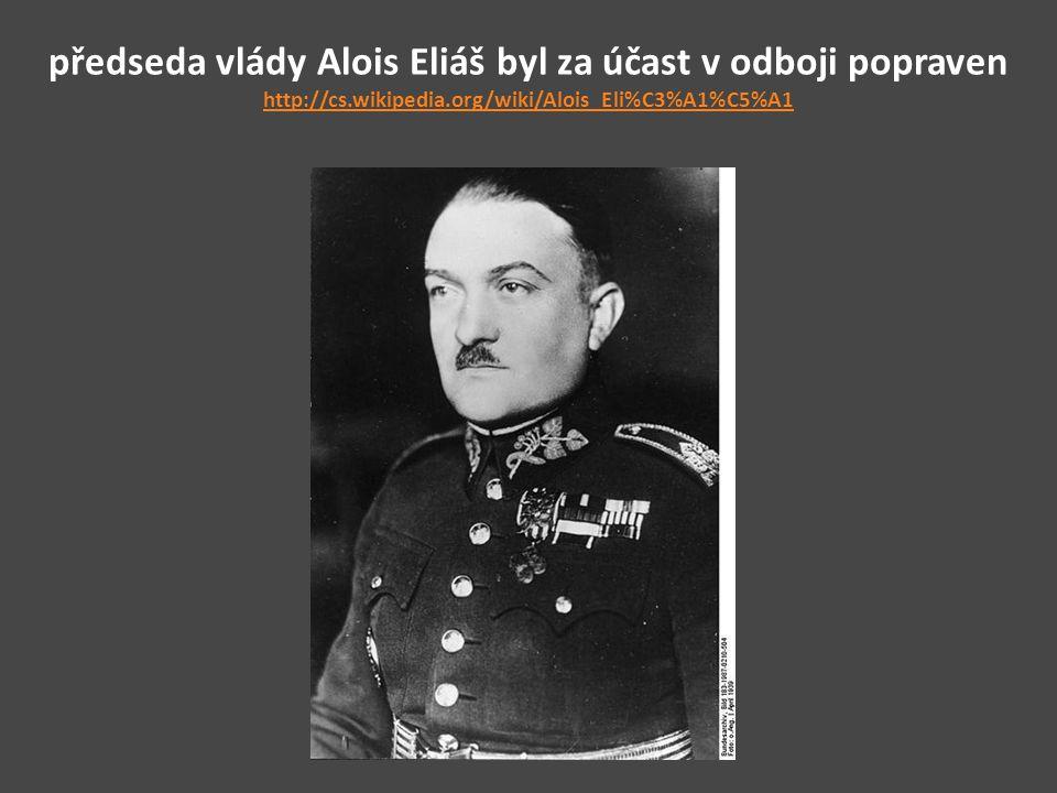 předseda vlády Alois Eliáš byl za účast v odboji popraven http://cs