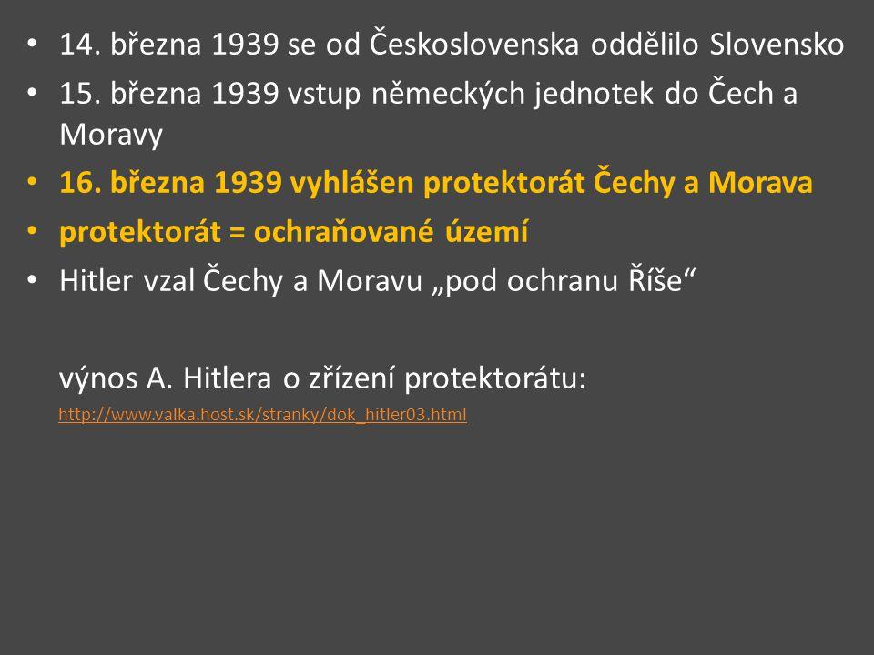 14. března 1939 se od Československa oddělilo Slovensko