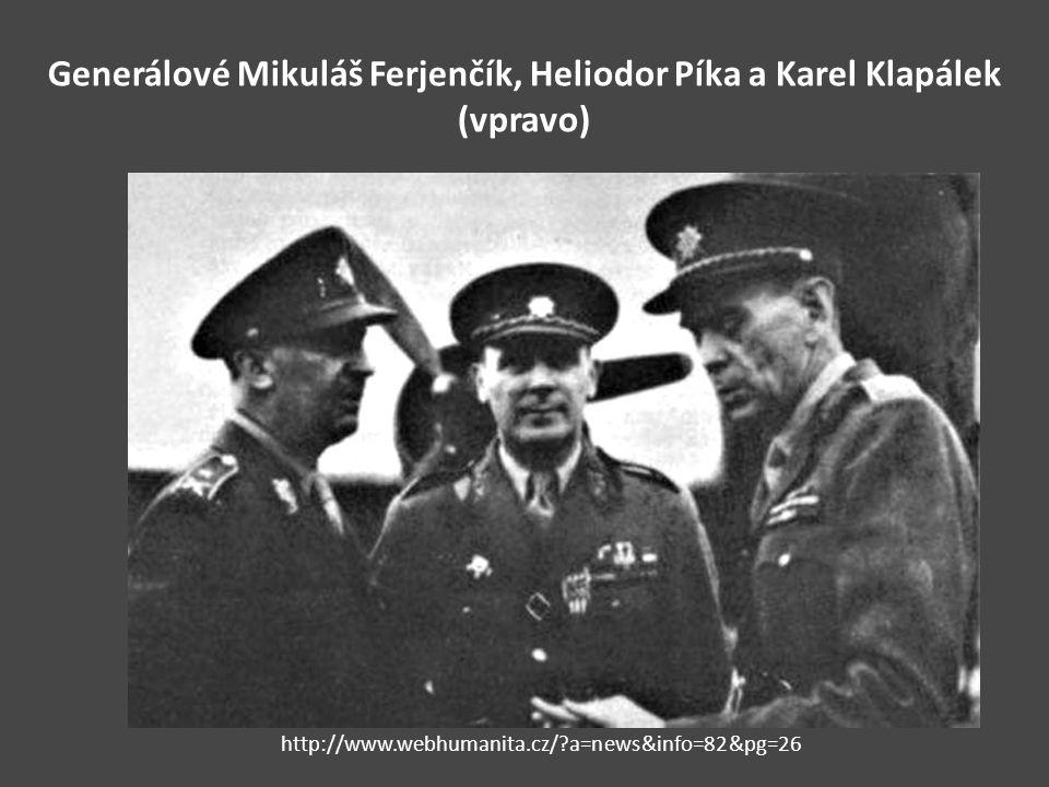 Generálové Mikuláš Ferjenčík, Heliodor Píka a Karel Klapálek (vpravo)