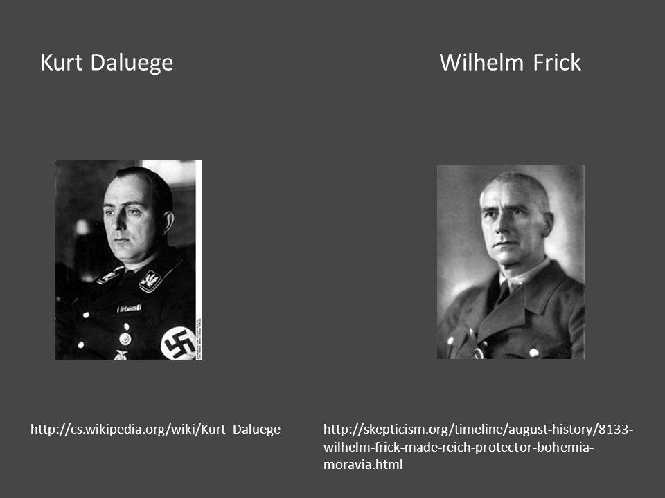 Kurt Daluege Wilhelm Frick