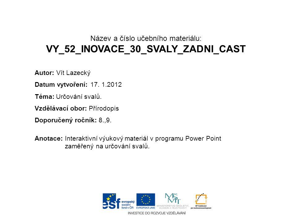 Název a číslo učebního materiálu: VY_52_INOVACE_30_SVALY_ZADNI_CAST