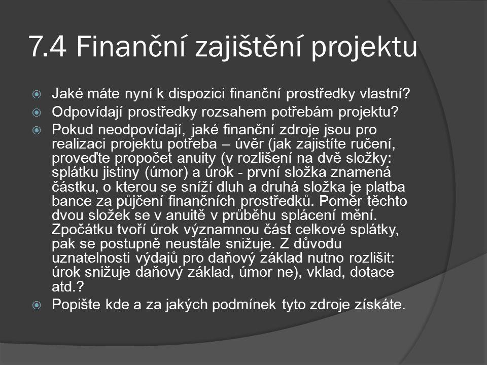 7.4 Finanční zajištění projektu